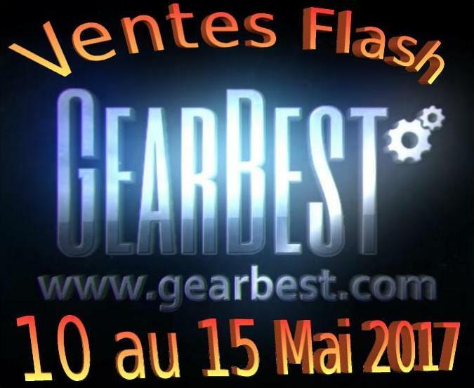 [Sponso]  Ventes Flash GearBest du 10 au 15 Mai 2017 !