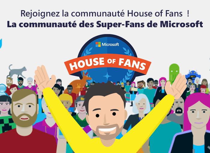 Les inscriptions à la House Of Fans de Microsoft sont à nouveau ouvertes !